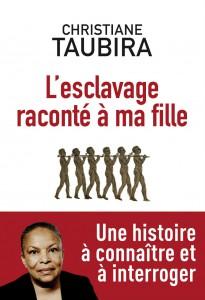 L'Esclavage raconté à ma fille, de Christiane Taubira, éd. Philippe Rey, 192 pages, 16 euros.