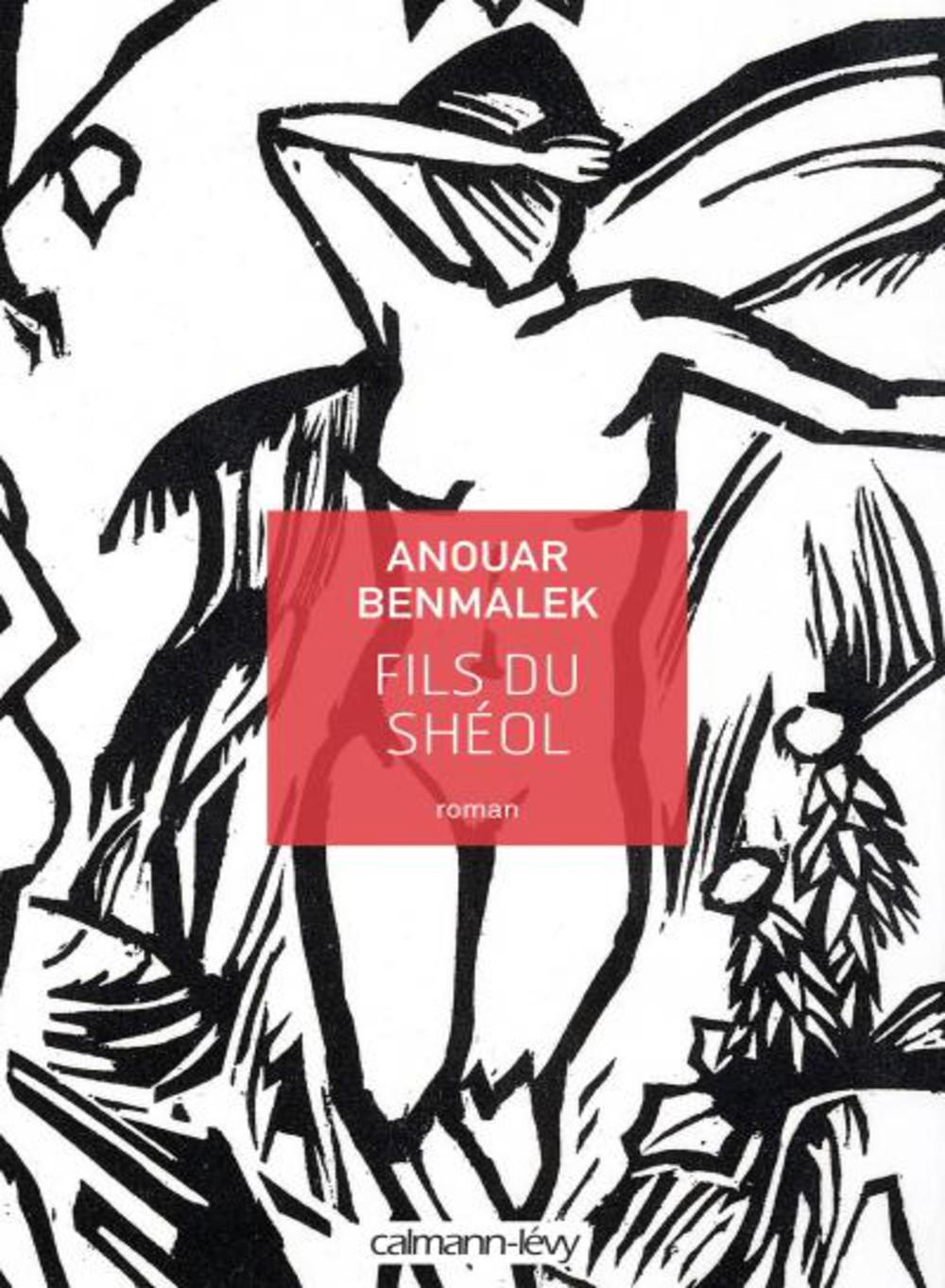 Fils du Shéol, d'Anouar Benmalek, éd. Calmann-Lévy, 418 pages, 20 euros, à paraître le 19 août.