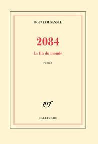 2084, la fin du monde, de Benjamin Sansal, éd. Gallimard, 288 pages, 19,50 euros, à paraître le 20 août.