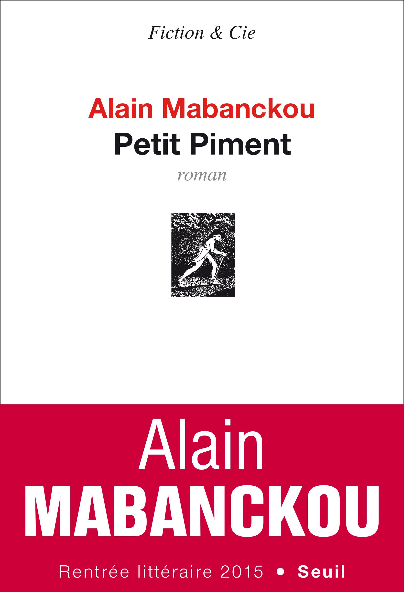Petit Piment, d'Alain Mabanckou, éd. du Seuil, 288 pages, 18,50 euros, à paraître le 20 août.