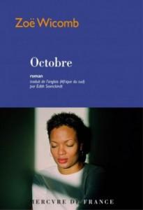 Octobre, de Zoë Wicomb, traduction d'Edith Soonckindt, éd. Mercure de France, 304 pages, 23 euros, à paraître le 10 septembre.