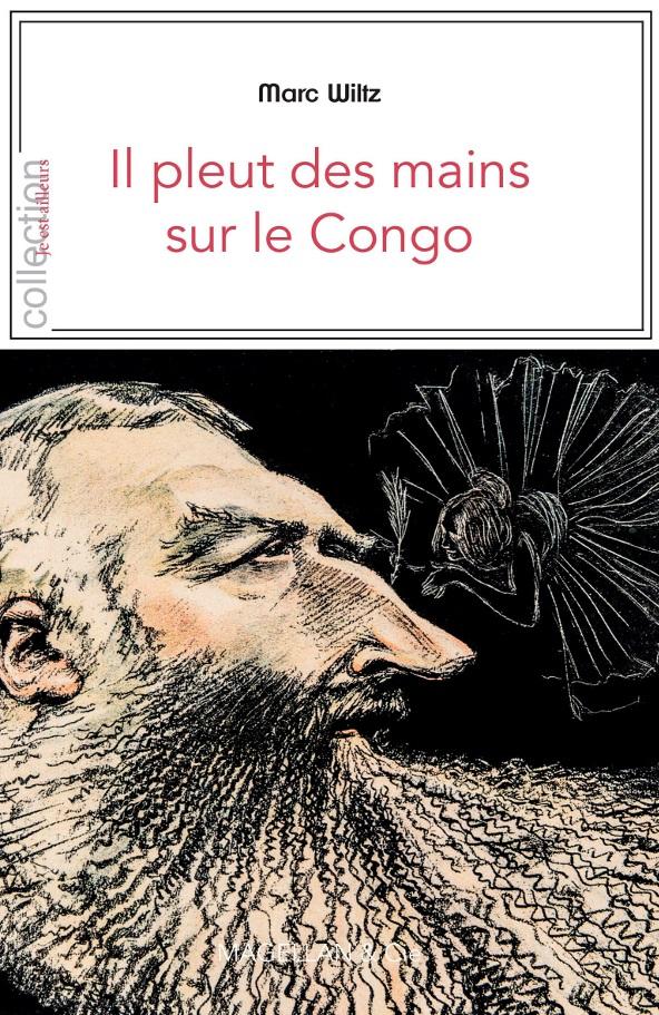 Il pleut des mains sur le Congo, de Marc Witz, éd. Magellan & Cie, 194 pages, 15 euros