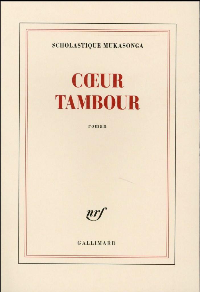 Coeur tambour de Scholastique Mukasonga; éd. Gallimard, 176 pages 16,50.