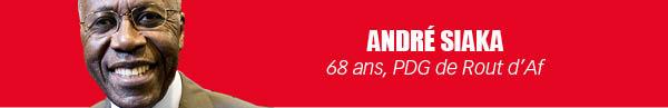 André Siaka 68 ans, PDG de Routd'Af