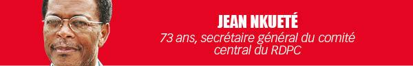 Jean Nkueté 73 ans, secrétaire général du comité central du RDPC