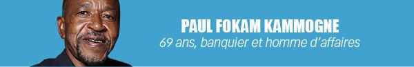 Paul Fokam Kammogne 69 ans, banquier et homme d'affaires