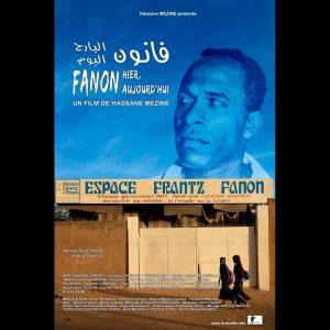"""L'affiche du documentaire """"Fanon hier, aujourd'hui""""."""