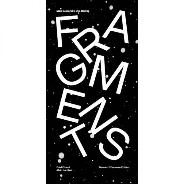Fragments, Marc Alexandre Oho Bambe, Bernard Chauveau éd., 96 p., 28euros