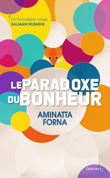 Le Paradoxe du bonheur, d'Aminatta Forna, traduit de l'anglais par Claire Desserrey, Éditions Delcourt, 416pages, 21,50euros