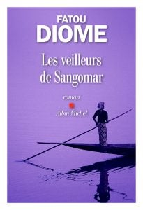 Les Veilleurs de Sangomar, éditions Albin Michel, 336 pages, 19,90euros