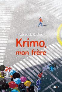 Krimo, mon frère, de Mabrouck Rachedi, éditions L'École des loisirs, 192 pages, 15euros