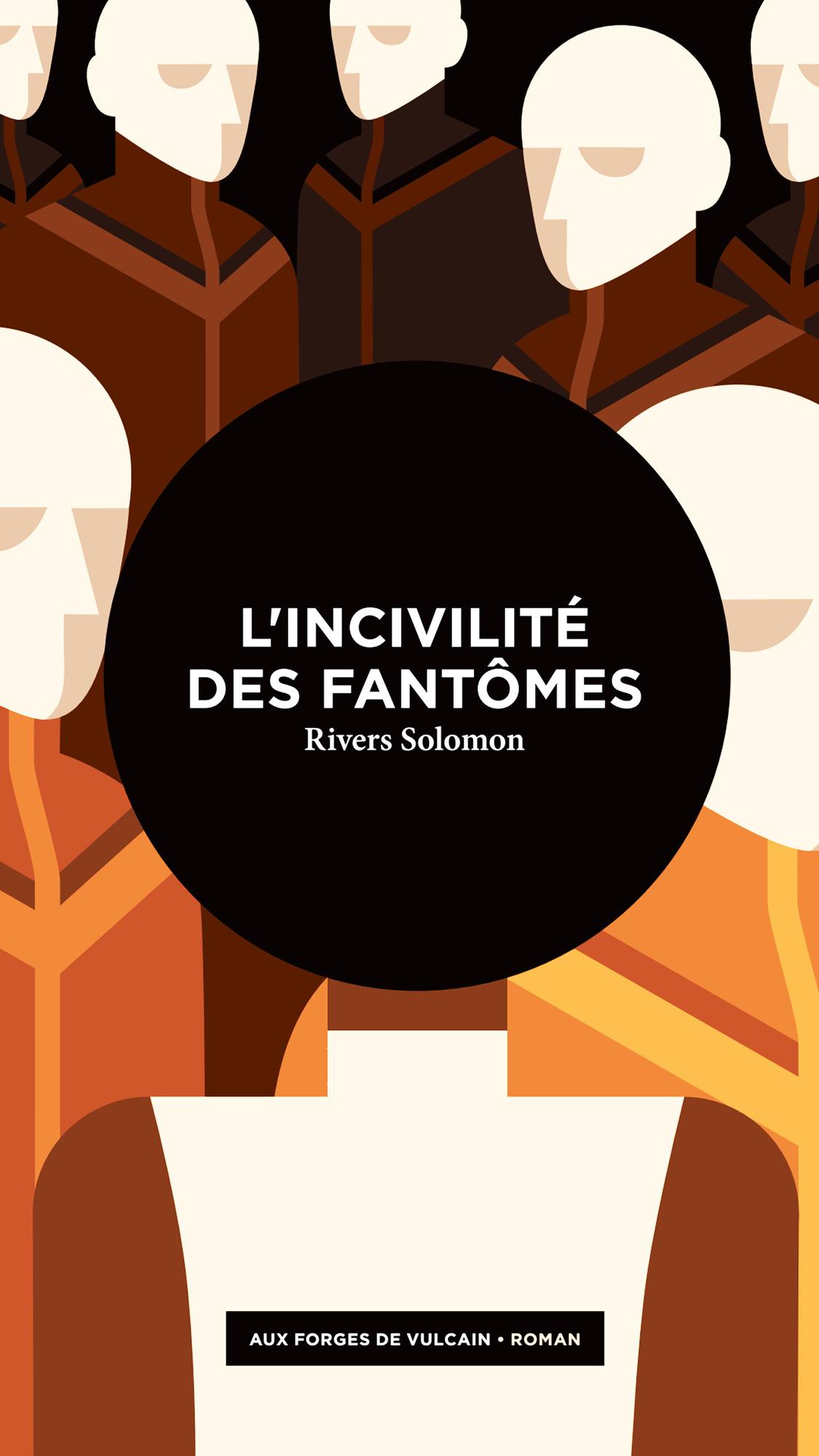 L'Incivilité des fantômes, de Rivers Solomon, traduit par Francis Guévremont, éditions Aux forges de Vulcain, 400pages, 20euros