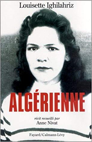 La couverture du livre Algérienne de Louisette Ighilahriz