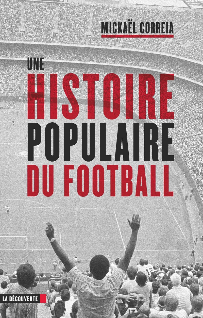 Une histoire populaire du football.