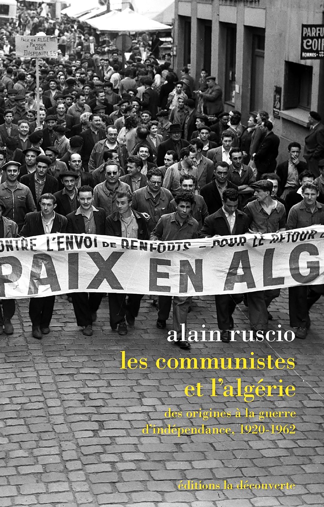 Les Communistes et l'Algérie, d'Alain Ruscio, La Découverte, 664 pages, 28euros