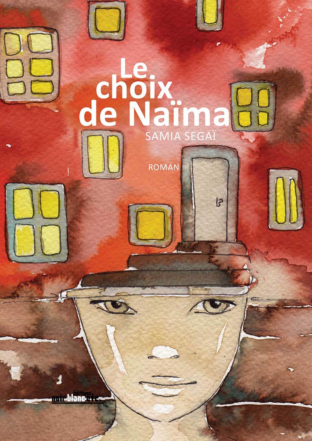 «Le choix de naima» de Samia Segaï (Ed. Noir Blanc Etc, 2019)