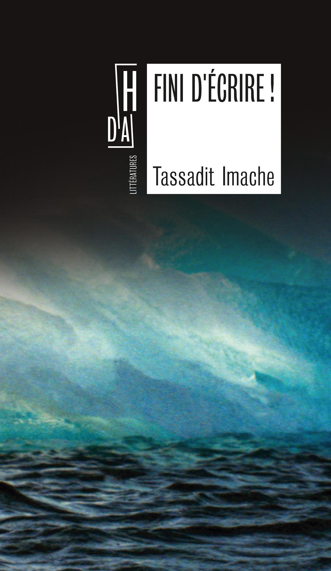 « Fini d'écrire ! », de Tassadit Imache, est paru aux éditions Hors d'atteinte (184 pages, 16 euros).