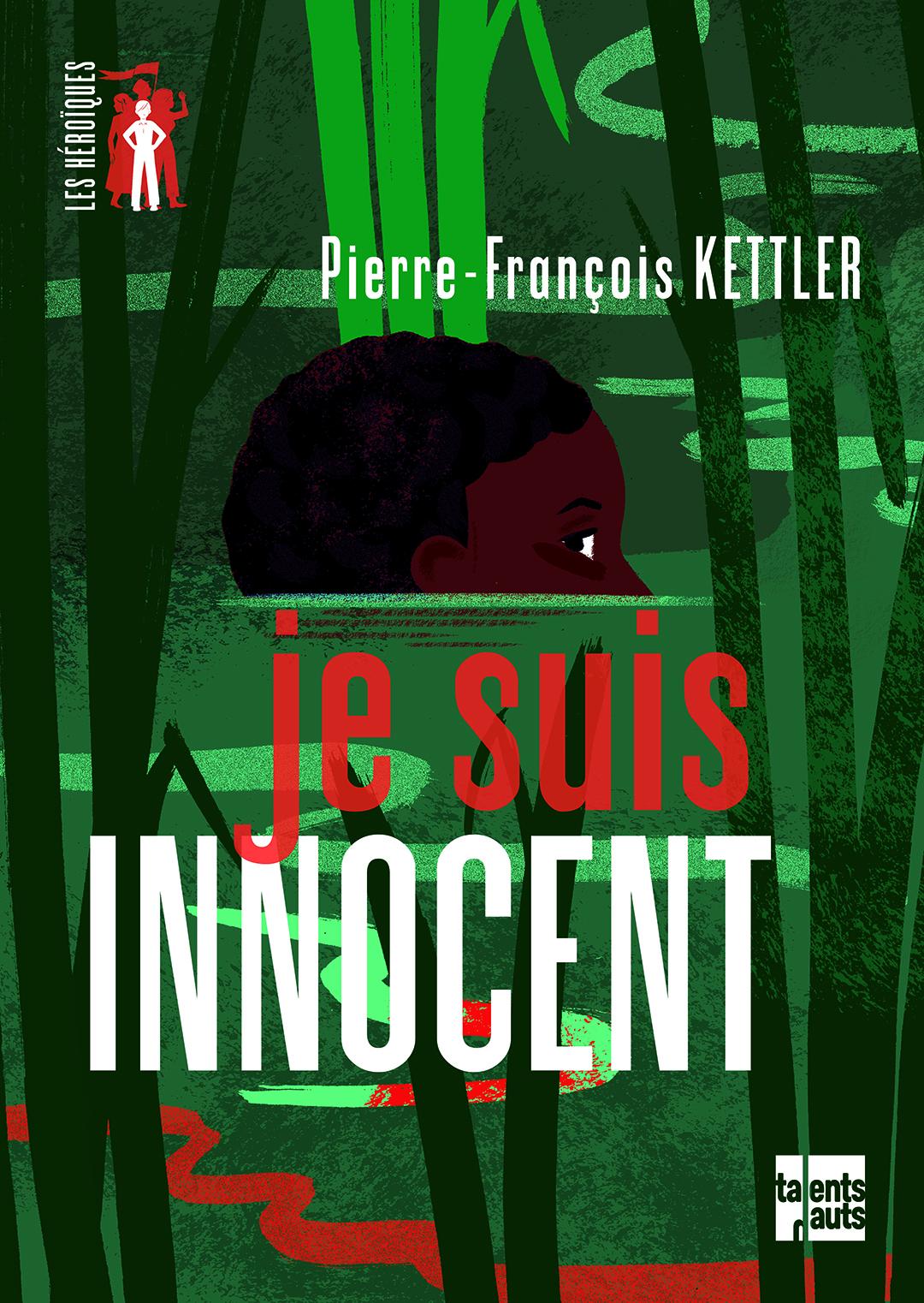 « Je suis Innocent », de Pierre-François Kettler, est paru aux éditions Talents Hauts (288 pages, 16 euros).