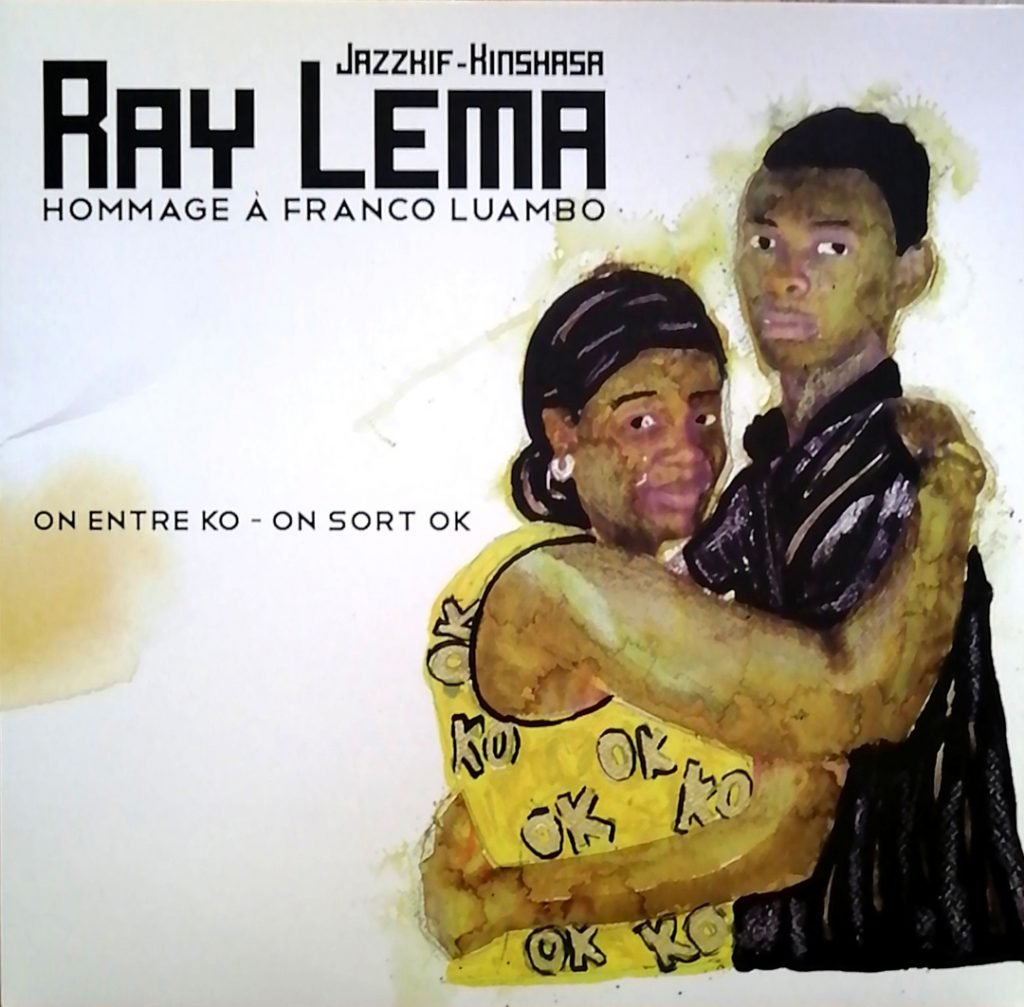 "Ray Lema, ""On entre KO, On sort OK, hommage à Franco Luambo"", One Drop/L'autre Distribution, 12,99 euros"