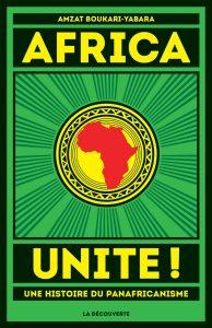 «Africa Unite ! Une histoire du panafricanisme», d'Amzat Boukary-Yabara, a été publié par La Découverte en 2014.