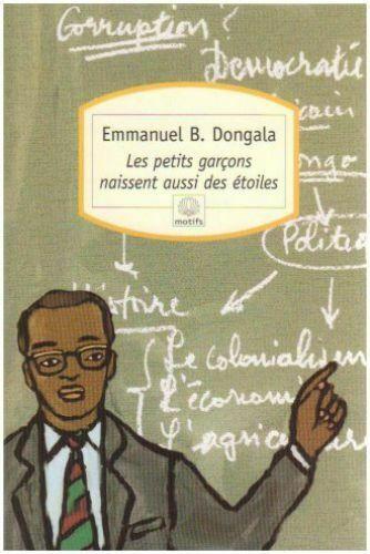 Les Petits Garçons naissent aussi des étoiles, d'Emmanuel Dongala.