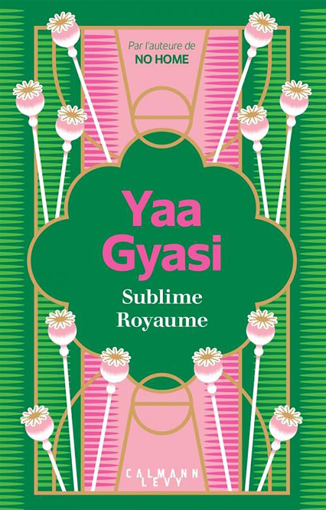 « Sublime Royaume », de Yaa Gyasi, a été traduit en français par Anne Damour. Il est paru aux éditions Calmann-Levy le 19 août (324 pp. 20,90 euros). Il sortira aux États-Unis en septembre.