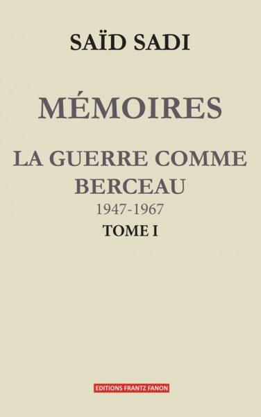 """Couverture du livre de Saïd Sadi """"Mémoires, la guerre comme berceau"""", Tome 1"""
