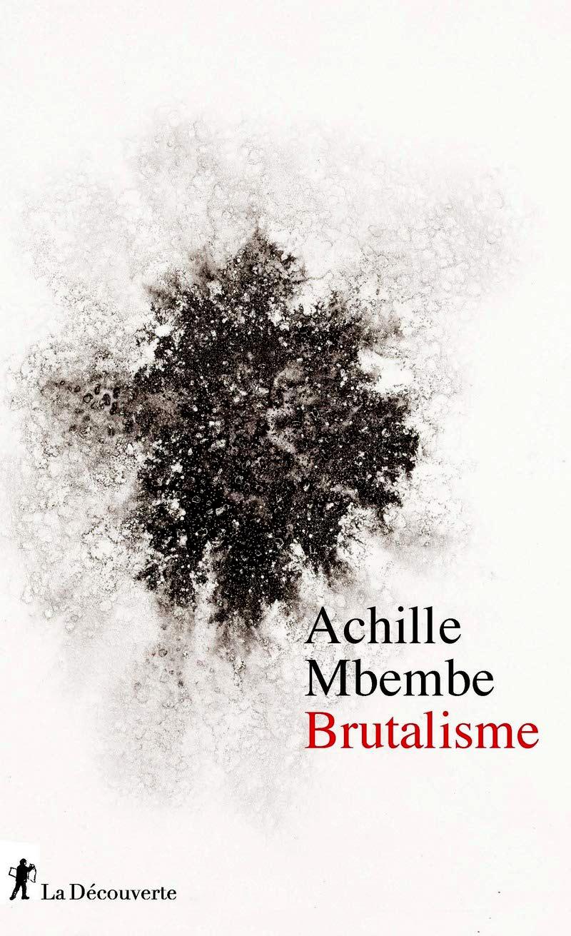 Couverture du livre Brutalisme d'Achille Mbembe.© Editions La Decouverte