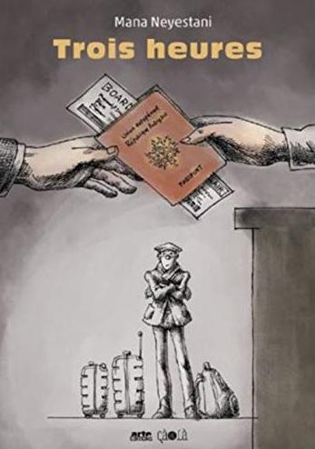 """""""Trois heures"""", na Mana Neyestani, iliyotafsiriwa kutoka Kiajemi na Massoumeh Lahidji, hapa na pale na Matoleo ya Arte, kurasa 130, euro 16"""