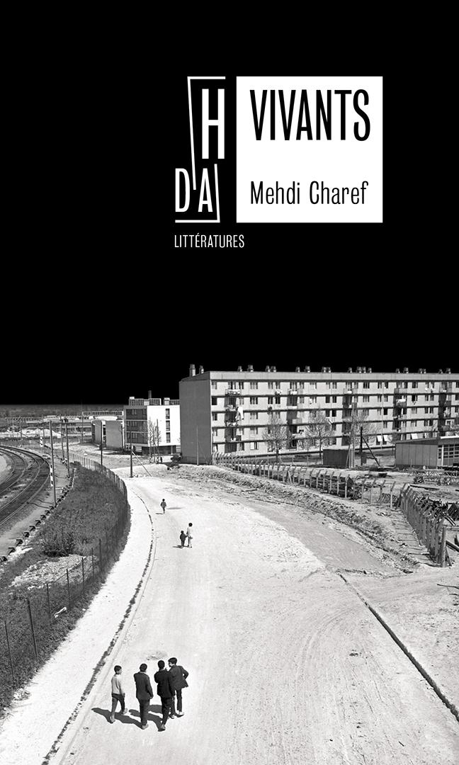 « Vivants », de Mehdi Charef, est paru aux éditions Hors d'atteinte.