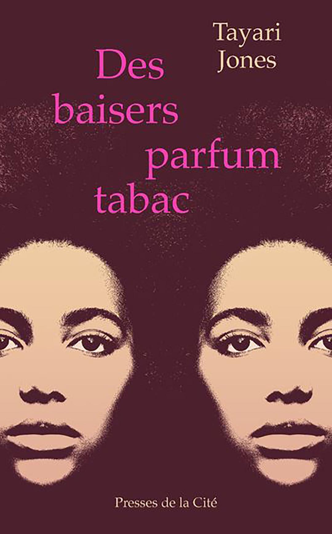 « Des baisers parfum tabac » de Tayari Jones (éd. Presses de la Cité, 348p., 21€), traduit par Karine Lalechère.