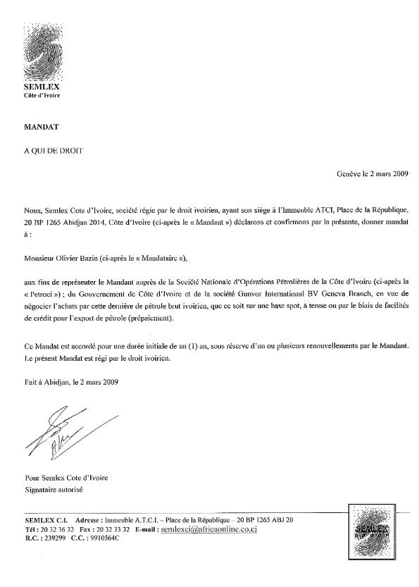 Selon ce document de 2009, Olivier Bazin était à la fois le représentant de Gunvor et le mandataire de Semlex pour traiter avec cette société, l'État ivoirien et Petroci