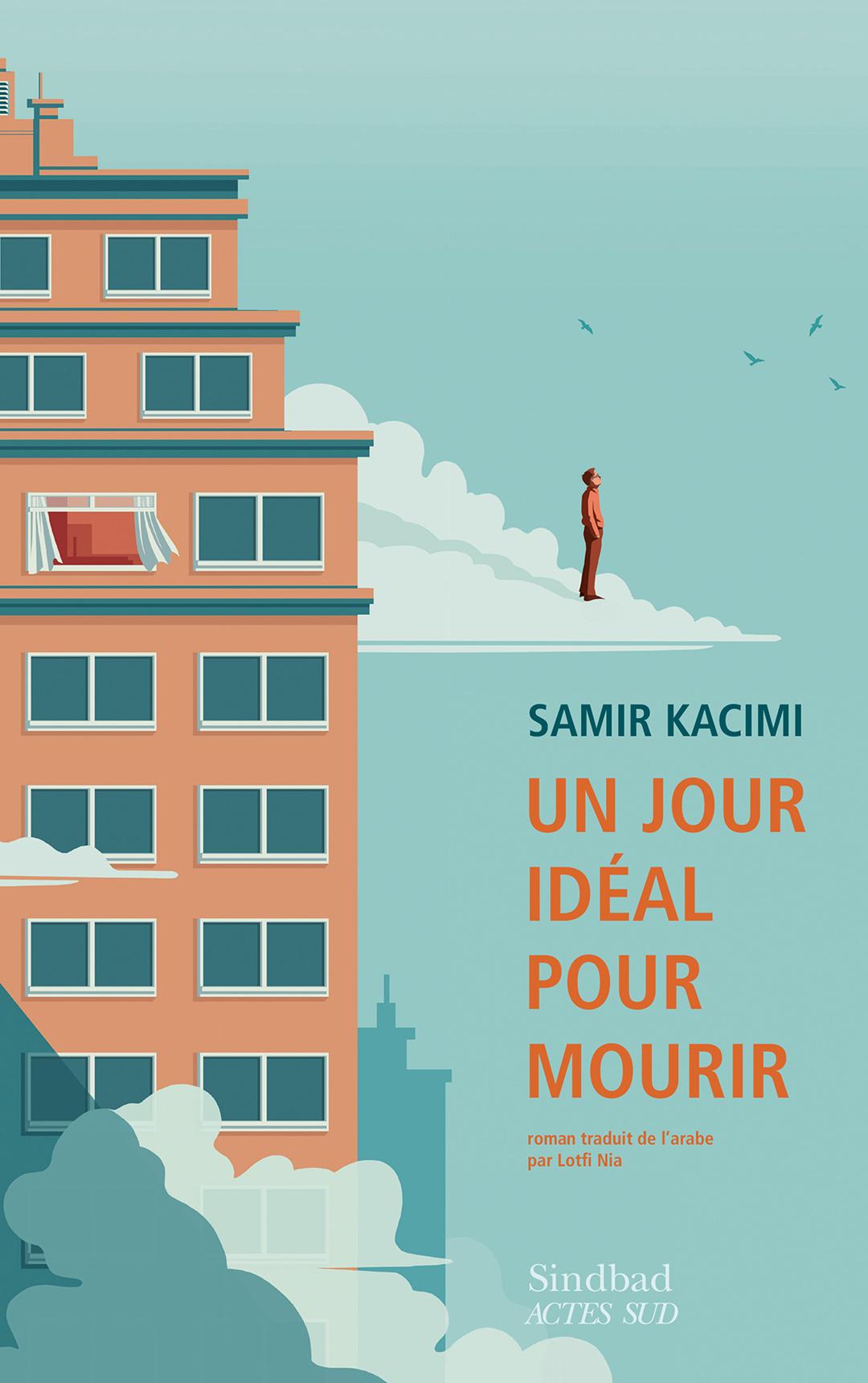 « Un jour idéal pour mourir » de Samir Kacimi traduit par Lotfi Nia (éd. Sindbad Actes Sud, 118 p., 15 €)