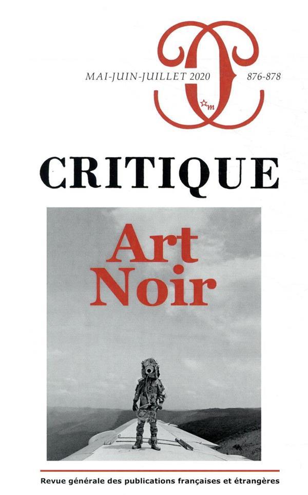 Revue Critique n°876/878 (mai-juin-juillet 2020), dirigée par Anne Lafont. 594 pages, 14,50 euros