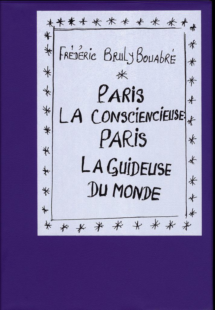 «Paris la consciencieuse, Paris la guideuse du monde», par Frédéric Bruly Bouabré, est paru aux éditions Syndicat-Empire et Faro (352 pages, 35 euros).