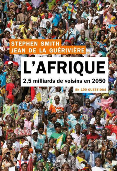 Couverture du livre de Stephen Smith et Jean de La Guérivière «L'Afrique en 100 questions»