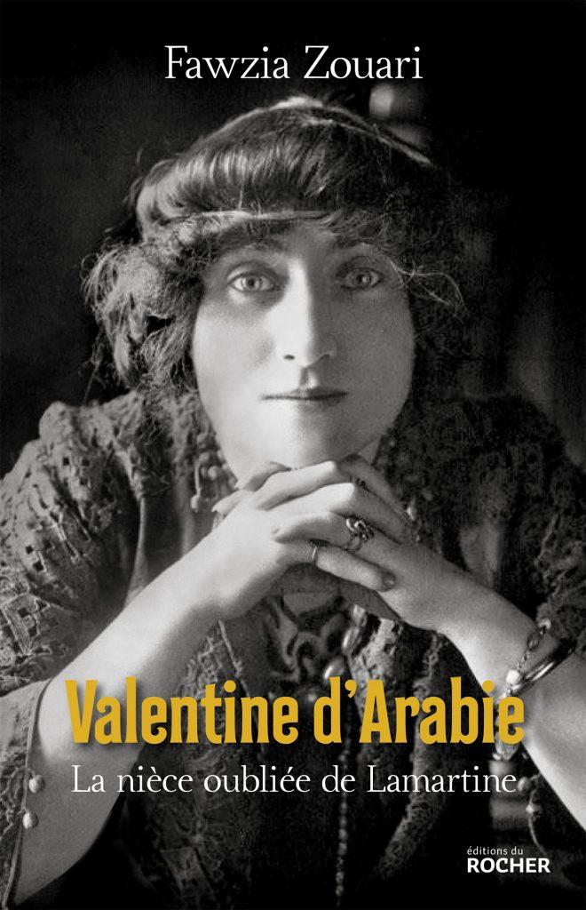 « Valentine d'Arabie. La nièce oubliée de Lamartine », Éd. du Rocher, 336pages, 21,50€.