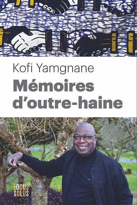 «Mémoires d'outre-haine» est paru le 19 mars 2021 aux éditions Locus Solus (256 pages, 22€).