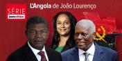 [Série] Angola de João Lourenço
