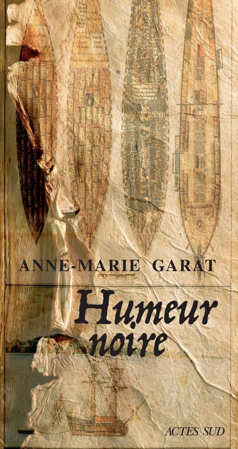 «Humeur noire», d'Anne-Marie Garat, est paru aux éditions Actes Sud (304 pages, 22 euros).