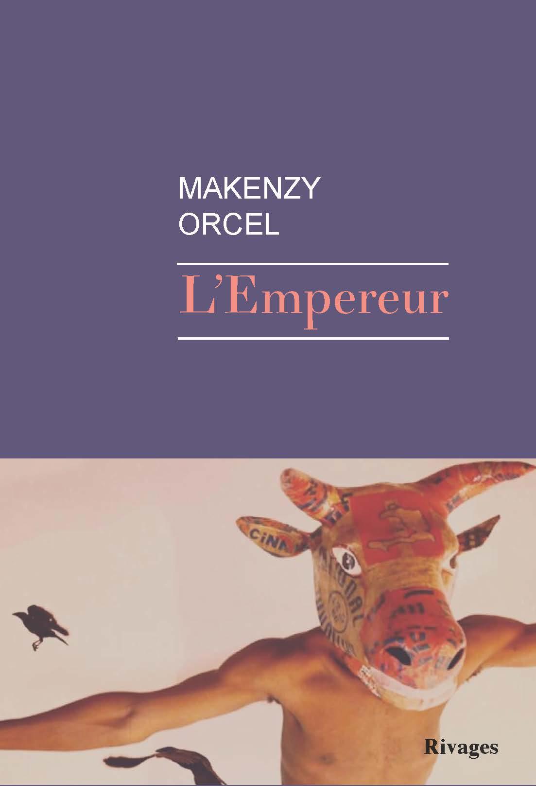 « L'Empereur », de Makenzy Orcel, est sorti chez Rivages (186 pages, 17,50 euros).