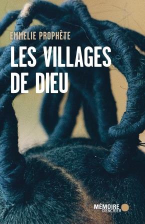 «Les Villages de Dieu», d'Emmelie Prophète, est paru chez Mémoire d'encrier (224 pages, 19 euros).