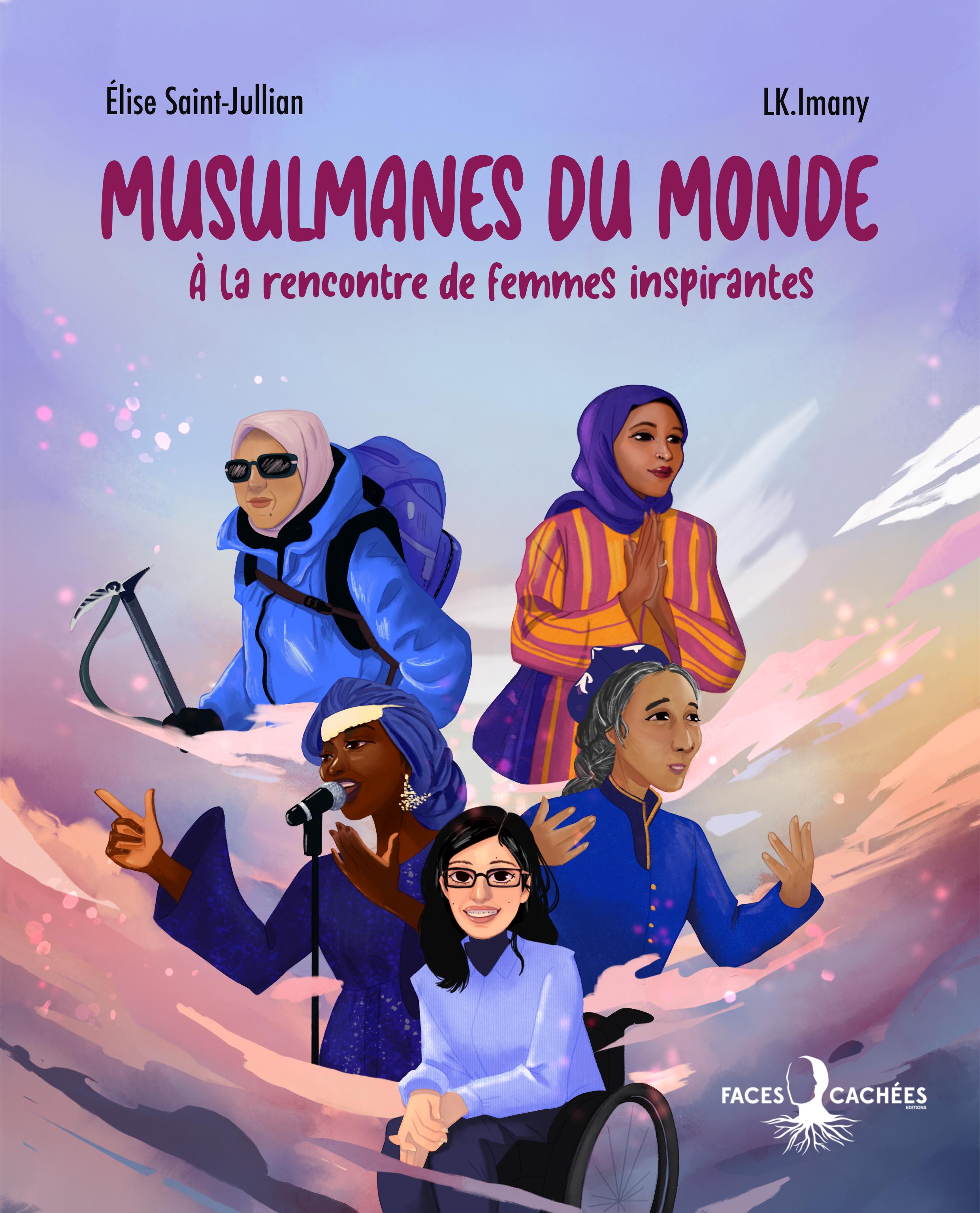 «Musulmanes du monde», éditions Faces cachées, 88 pages, 15 euros. A partir de 11 ans