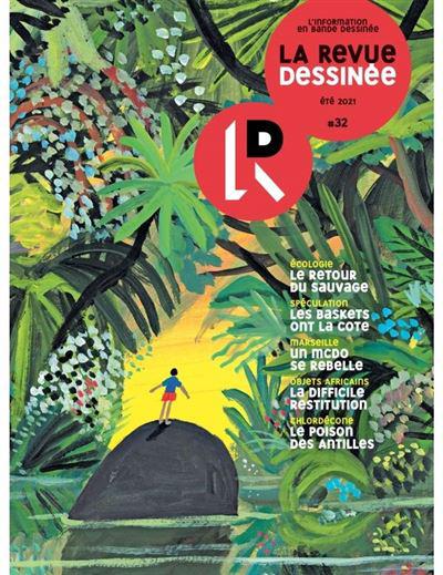 «La Revue dessinée» n°32, juin2021, collectif, 16euros.