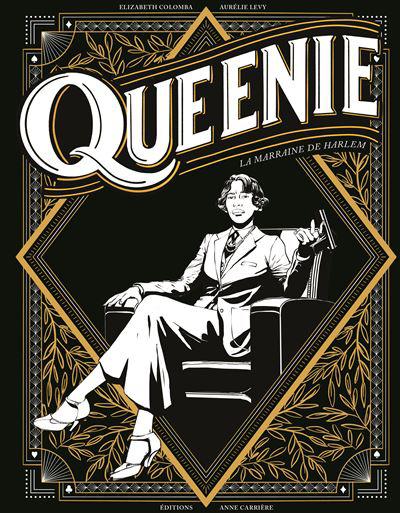 «Queenie, la marraine de Harlem», d'Elizabeth Colomba et Aurélie Lévy, éditions Anne Carrière, 176pages, 24,90euros, parution le27août2021.