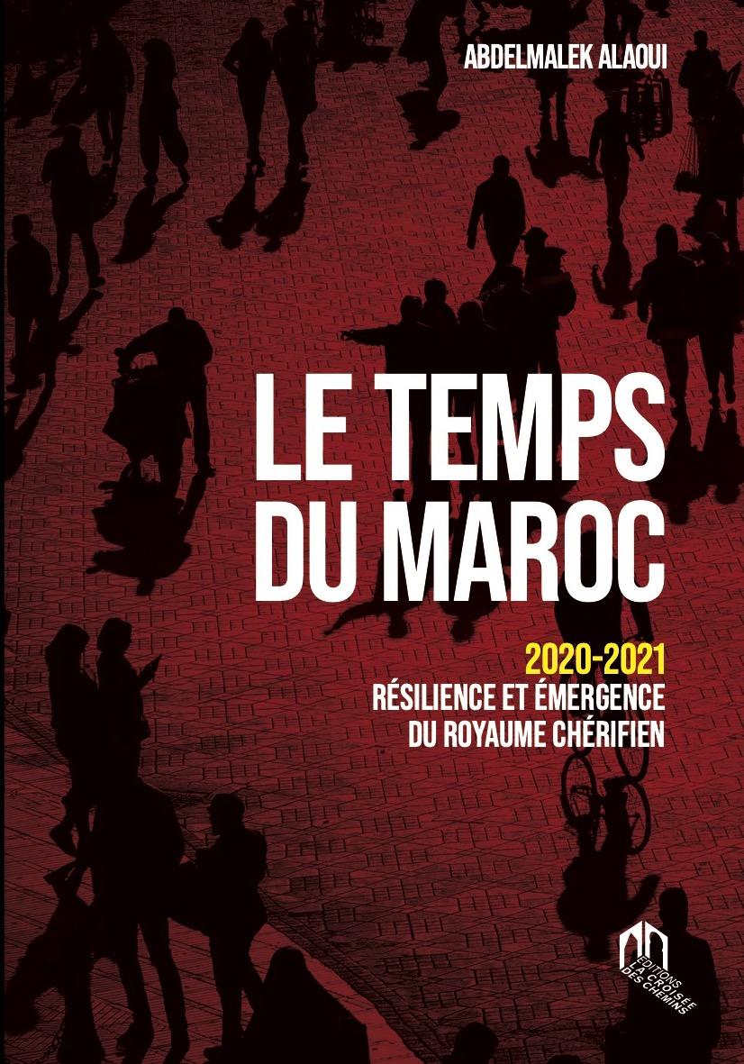 Couverture du livre «Le temps du Maroc» de Abdelmalek Alaoui (éd. La Croisée des Chemins)